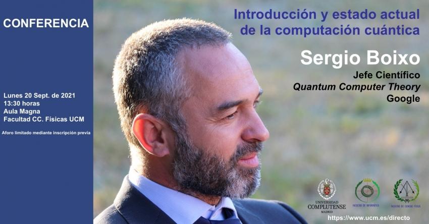 Charla Computación Cuántica, Sergio Boixo Físicas, Aula Magna, 20 septiembre 13:30